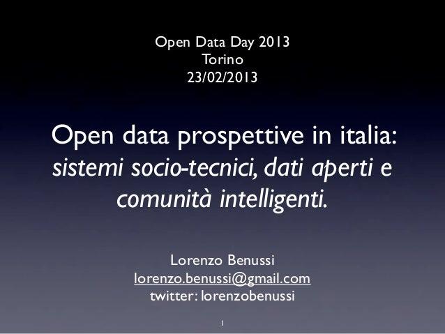 Open Data Day 2013                 Torino              23/02/2013Open data prospettive in italia:sistemi socio-tecnici, da...