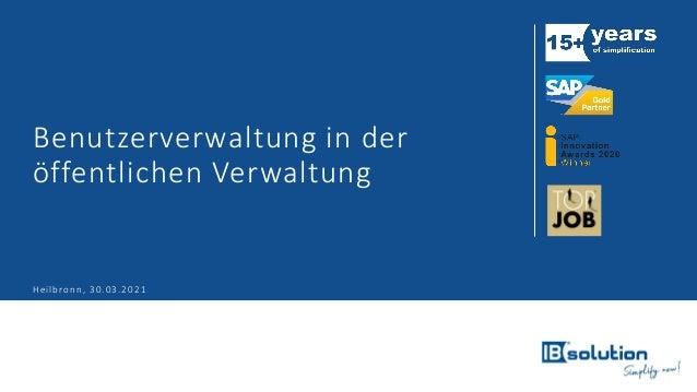 Benutzerverwaltung in der öffentlichen Verwaltung Heilbronn, 30.03.2021