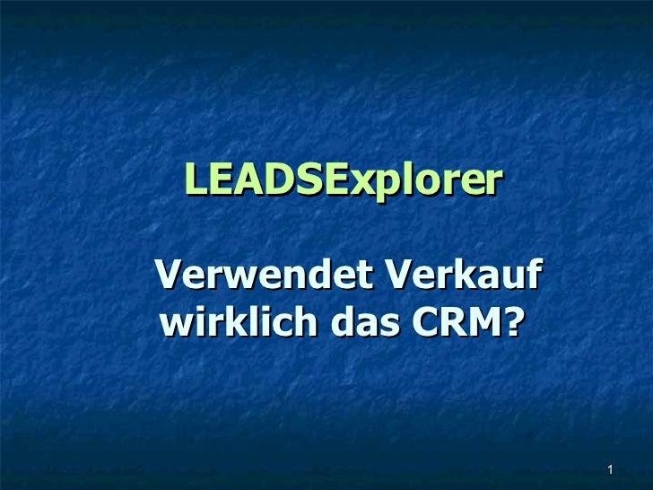 LEADSExplorer Verwendet Verkauf wirklich das CRM?