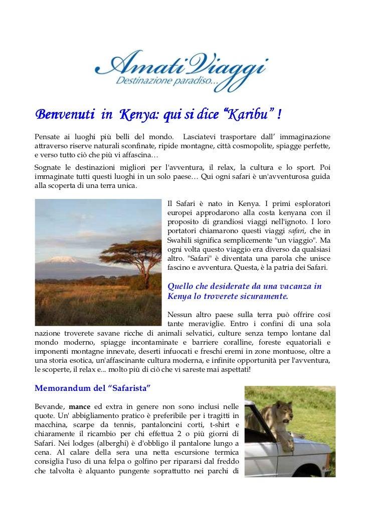 """Benvenuti in Kenya: qui si dice """"Karibu"""" !Pensate ai luoghi più belli del mondo. Lasciatevi trasportare dall' immaginazion..."""