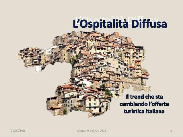 L'Ospitalità Diffusa 10/07/2013 Giancarlo Dall'Ara 2012 1