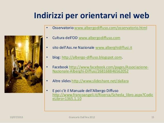 • Osservatorio www.albergodiffuso.com/osservatorio.html • Cultura dell'OD www.albergodiffuso.com • sito dell'Ass.ne Nazion...