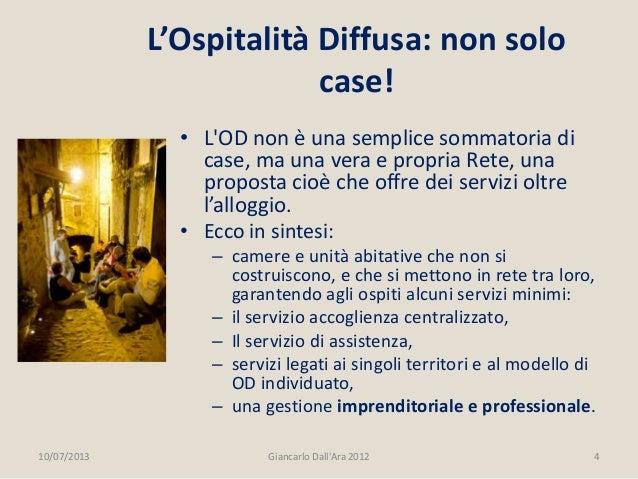 • L'OD non è una semplice sommatoria di case, ma una vera e propria Rete, una proposta cioè che offre dei servizi oltre l'...