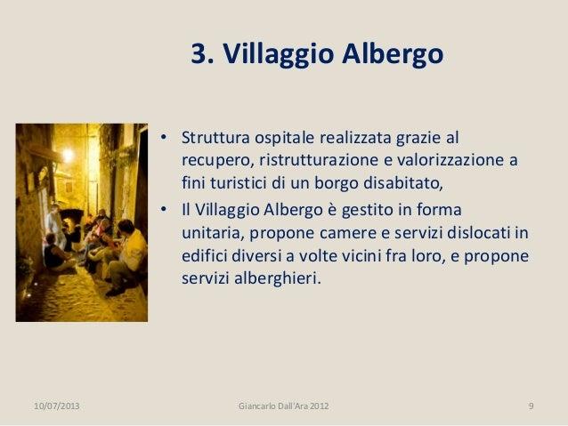 • Struttura ospitale realizzata grazie al recupero, ristrutturazione e valorizzazione a fini turistici di un borgo disabit...