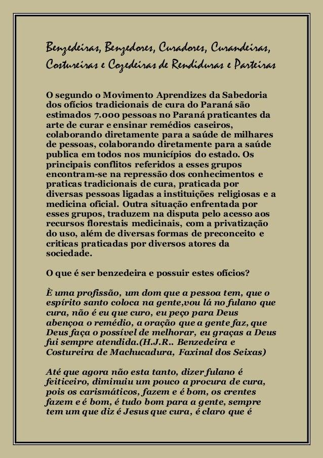 Benzedeiras, Benzedores, Curadores, Curandeiras, Costureiras e Cozedeiras de Rendiduras e Parteiras O segundo o Movimento ...
