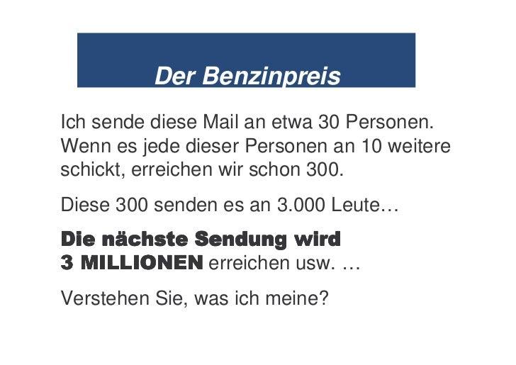Der BenzinpreisIch sende diese Mail an etwa 30 Personen.Wenn es jede dieser Personen an 10 weitereschickt, erreichen wir s...