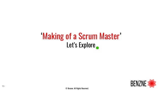 'Making of a Scrum Master' Let's Explore 13 © Benzne. All Rights Reserved.