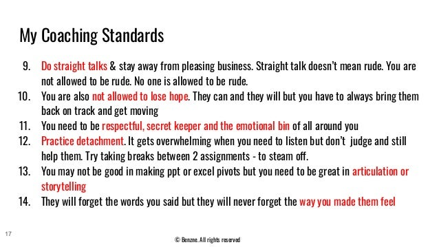 © Benzne. All rights reserved 9. Do straight talks & stay away from pleasing business. Straight talk doesn't mean rude. Yo...