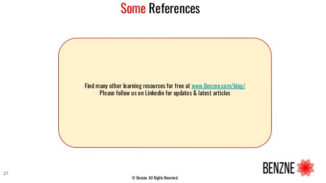 Some References 21 Find many other learning resources for free at www.Benzne.com/blog/ Please follow us on Linkedin for up...