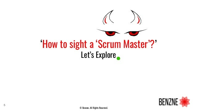 'How to sight a 'Scrum Master'?' Let's Explore 5 © Benzne. All Rights Reserved.