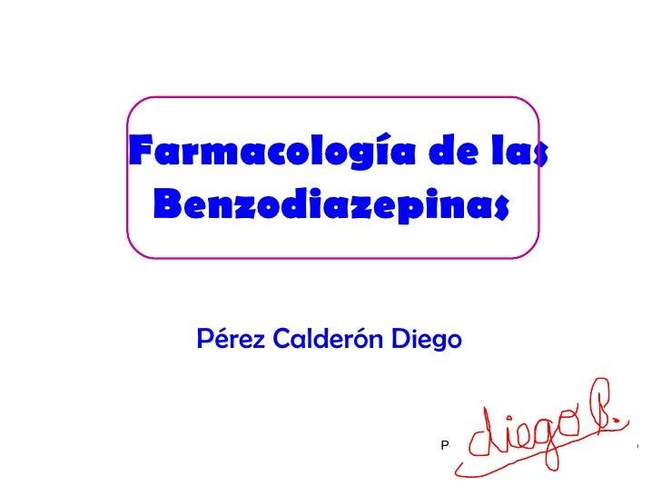 Pérez Calderón Diego   Farmacología de las Benzodiazepinas