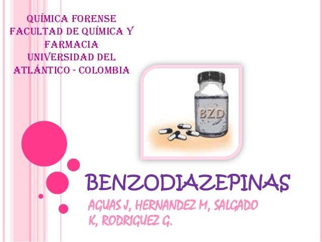 Química forense Facultad de Química y Farmacia Universidad del Atlántico - Colombia  BENZODIAZEPINAS AGUAS J, HERNANDEZ M,...