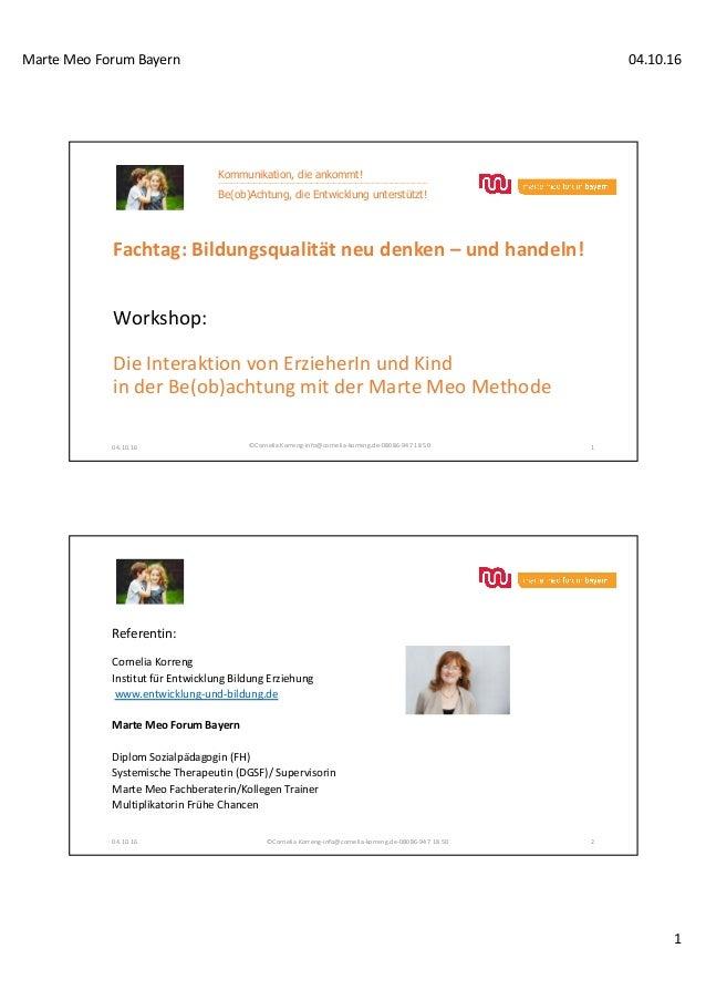 MarteMeoForumBayern 04.10.16 1 Workshop: DieInteraktionvonErzieherIn undKind inderBe(ob)achtung mitderMarteMe...