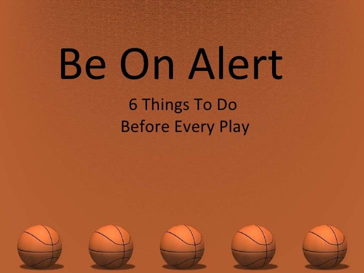 Be On Alert  6 Things To Do  Before Every Play