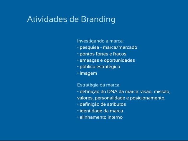 Atividades de Design/Comunicação Experiência da marca • naming • identidade visual: • material promocional: • brand experi...