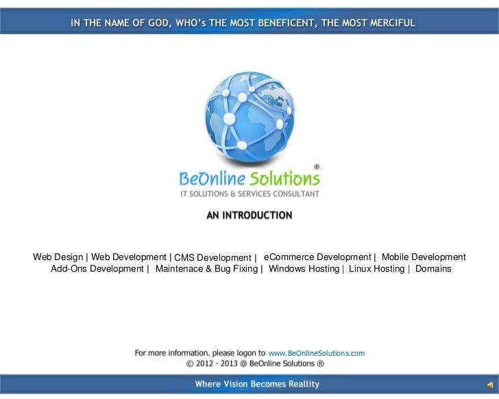 Web Design   Web Development   CMS Development   eCommerce Development   Mobile Development   Add-Ons Development   Mainte...