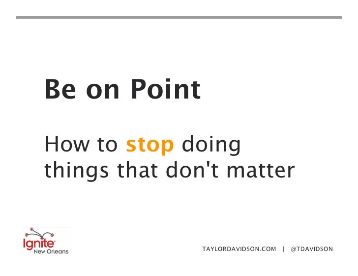 Be on Point How to stop doing things that don't matter                  TAYLORDAVIDSON.COM | @TDAVIDSON