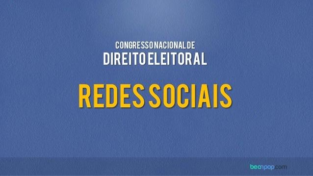 CongressoNacionalde DireitoEleitoral RedesSociais