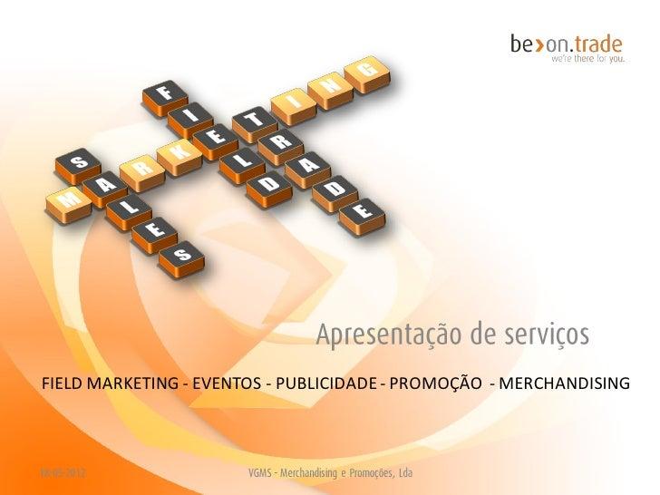 FIELD MARKETING - EVENTOS - PUBLICIDADE - PROMOÇÃO - MERCHANDISING