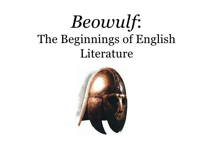 Beowulf:The Beginnings of English       Literature