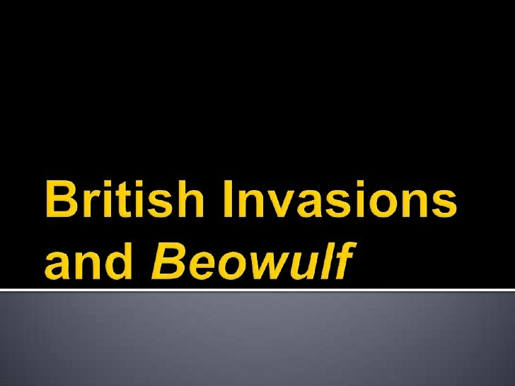 British Invasions and Beowulf<br />