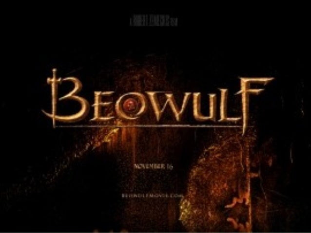 Beowulf• Beowulf is the longest and greatest surviving  Anglo-Saxon poem.• Beowulf is the oldest surviving epic in Englis...
