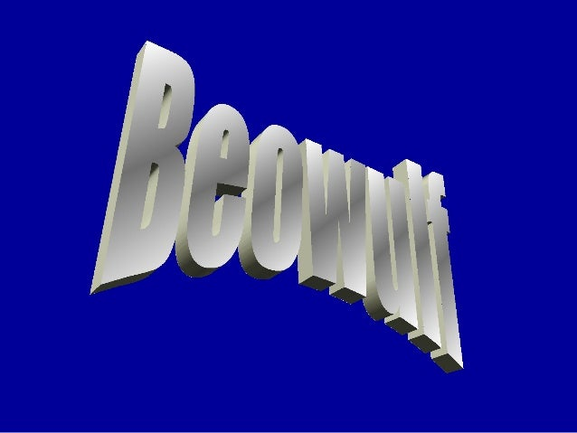 Beowulf • National epic - first in English • Author is unknown • 6th century - written down in 8th century (Christian infl...