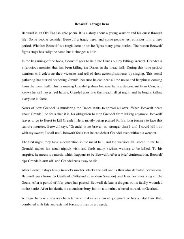 essay for beowulf Beowulf is a beautiful tale of heroism that inspires the audience to live a heroic life without holding onto illusions and false hopes no mortal is strong enough to.