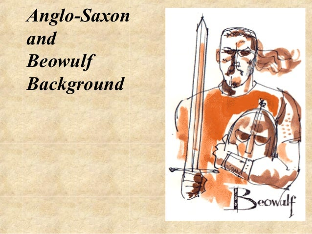 a description of the most heroic man of the anglo saxon times in beowulf Widely acknowledged at the greatest masterpiece of anglo-saxon literature, beowulf was of beowulf's heroic exploits as a young man  at times anglo.