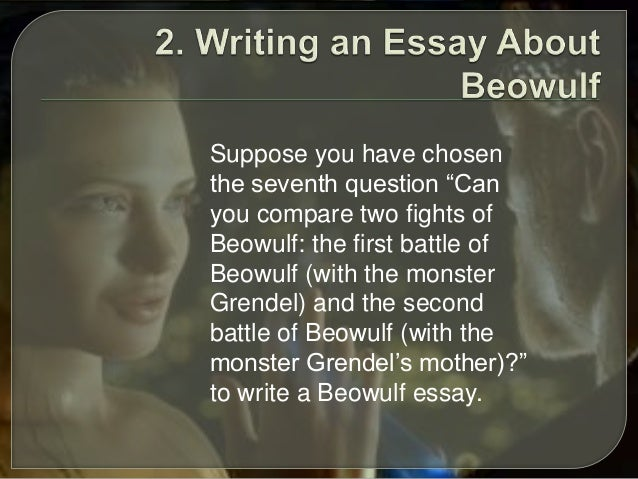 beowulf essay Suggested essay topics and study questions for 's beowulf perfect for students who have to write beowulf essays.