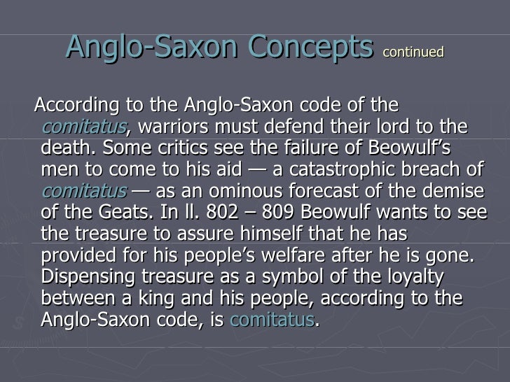 beowulf reflects the anglo saxon way of life Get an answer for 'which passages might reflect a specifically anglo-saxon philosophy of life which passages might reflect a christian outlook' and find homework help for other beowulf questions at enotes.