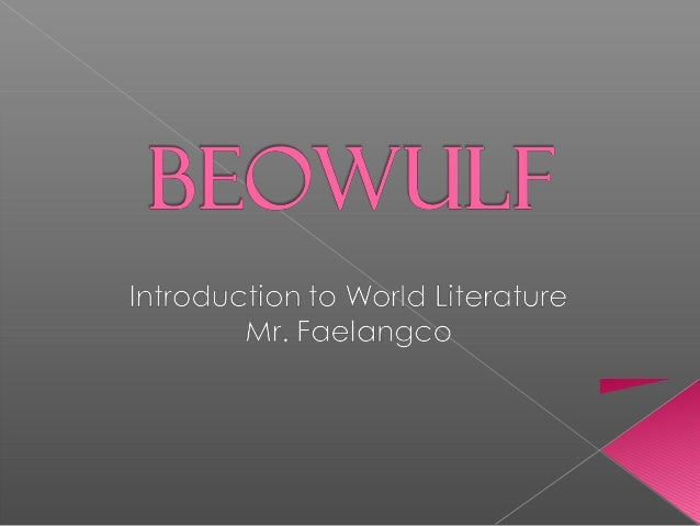  Beowulf is a great warrior who comes to the aid of a group of people whose lives are in jeopardy. Later in his life, he ...