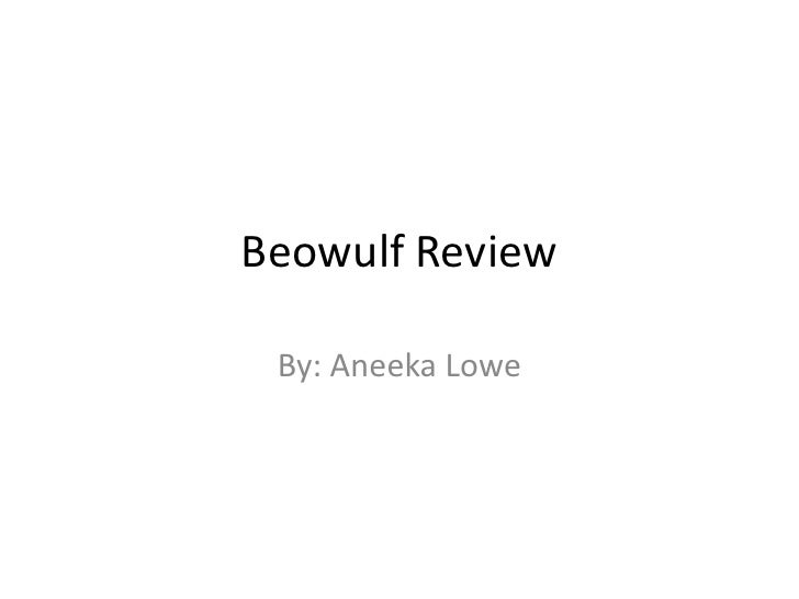Beowulf Review<br />By: Aneeka Lowe<br />