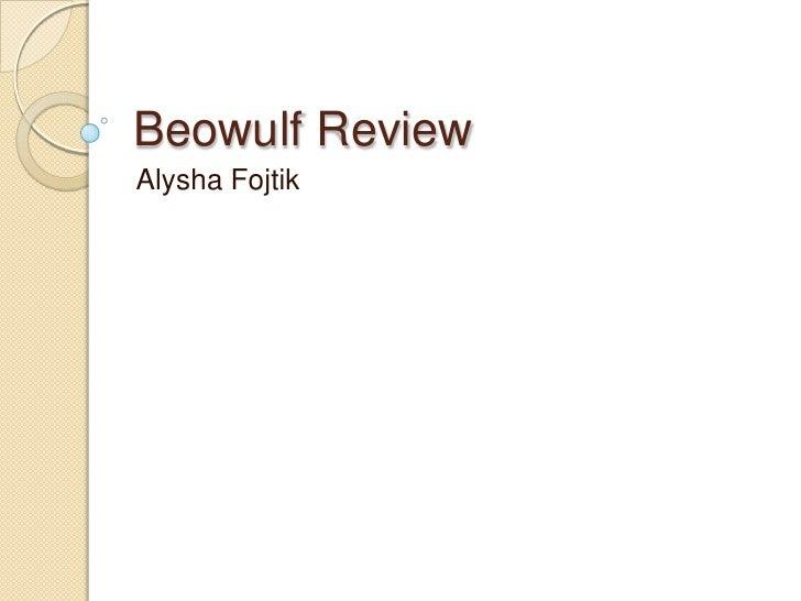 Beowulf Review<br />Alysha Fojtik<br />