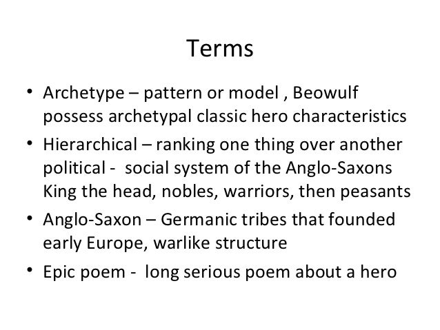 beowulf essay characteristics of archetypal hero 18012018  get an answer for 'what are important characteristics within beowulf that make beowulf an epic hero' and find homework help for other beowulf questions at.
