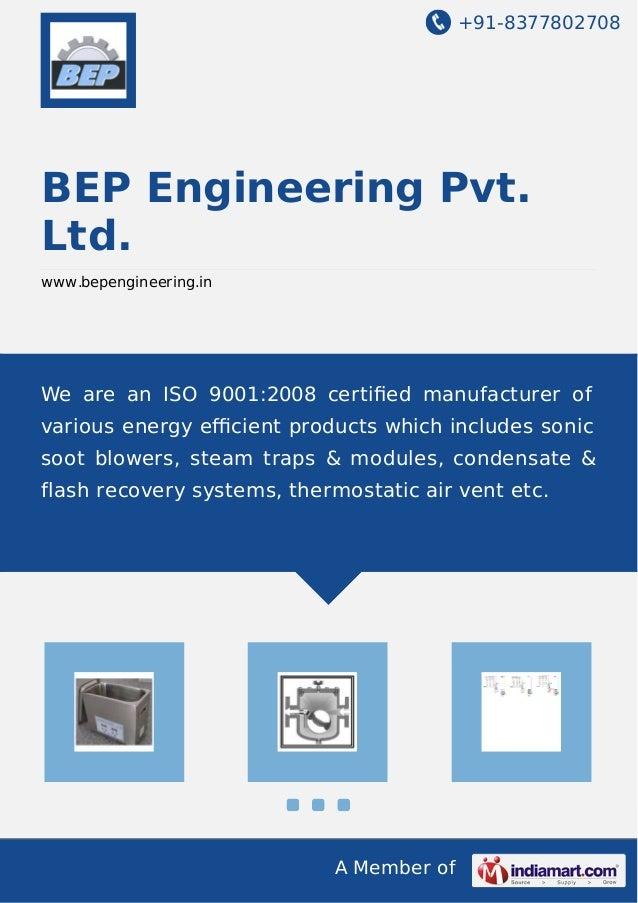 +91-8377802708  BEP Engineering Pvt. Ltd. www.bepengineering.in  We are an ISO 9001:2008 certified manufacturer of various ...