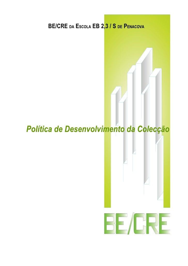 BE/CRE DA ESCOLA EB 2,3 / S DE PENACOVA     Política de Desenvolvimento da Colecção