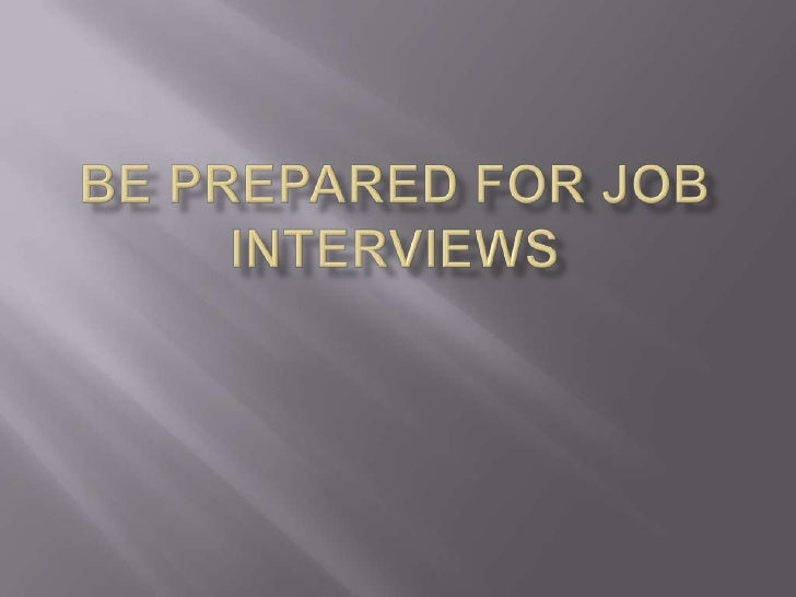 Be Prepared for Job Interviews<br />