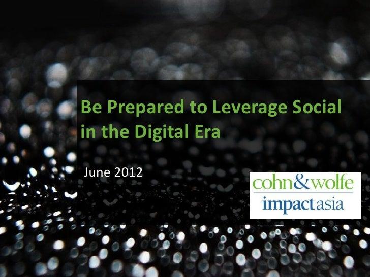 Be Prepared to Leverage Socialin the Digital EraJune 2012