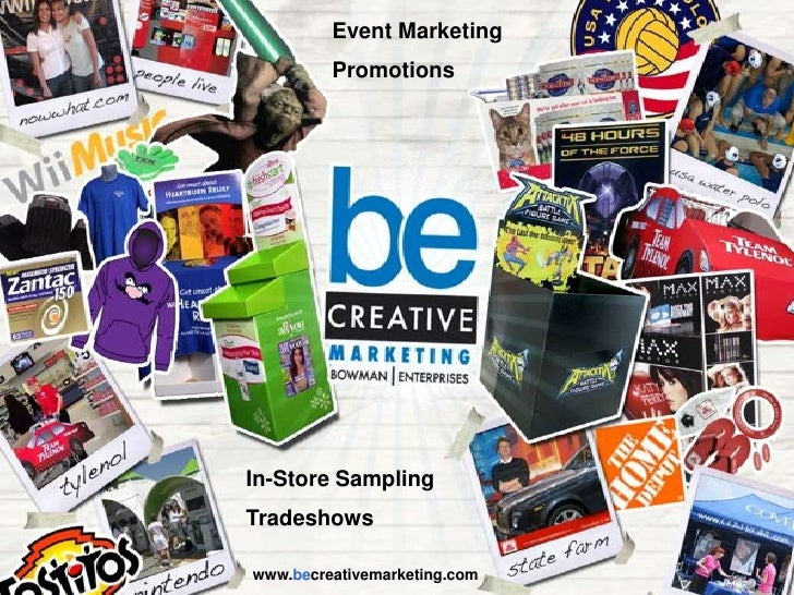 Event Marketing          Promotions     In-Store Sampling Tradeshows  www.becreativemarketing.com