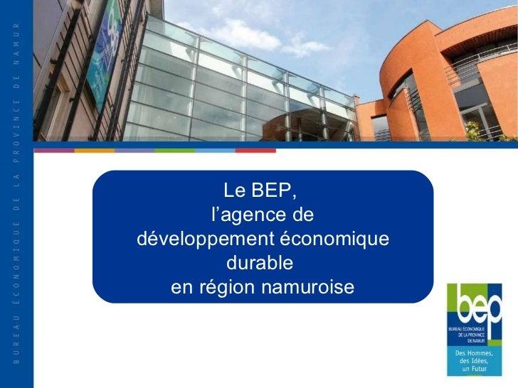 Le BEP,  l'agence de développement économique durable  en région namuroise
