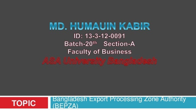TOPIC Bangladesh Export Processing Zone Authority (BEPZA)