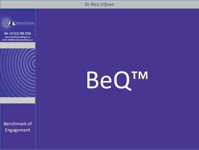 Dr Rica Viljoen  BeQ™ Benchmark of Engagement