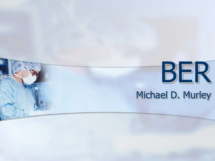 BER<br />Michael D. Murley<br />