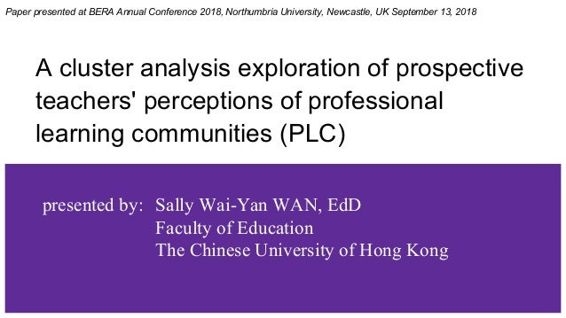 A cluster analysis exploration of prospective teachers' perceptions of professional learning communities (PLC) presented b...