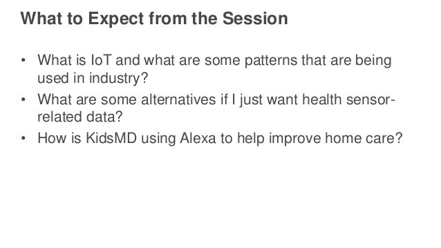 AWS re:Invent 2016: Building IoT Applications with AWS and Amazon Alexa (HLC304) Slide 2