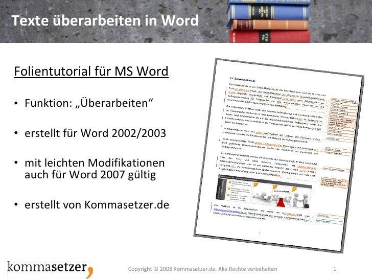 "Texte überarbeiten in Word <ul><li>Folientutorial für MS Word   </li></ul><ul><li>Funktion: ""Überarbeiten"" </li></ul><ul><..."