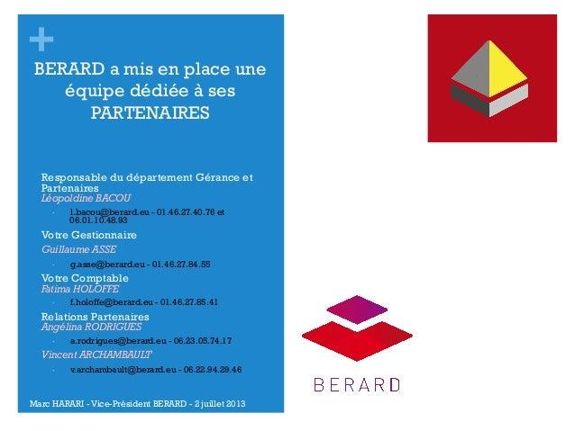 + a mis en place une BERARD équipe dédiée à ses PARTENAIRES  •  Responsable du département Gérance et Partenaires Léopold...