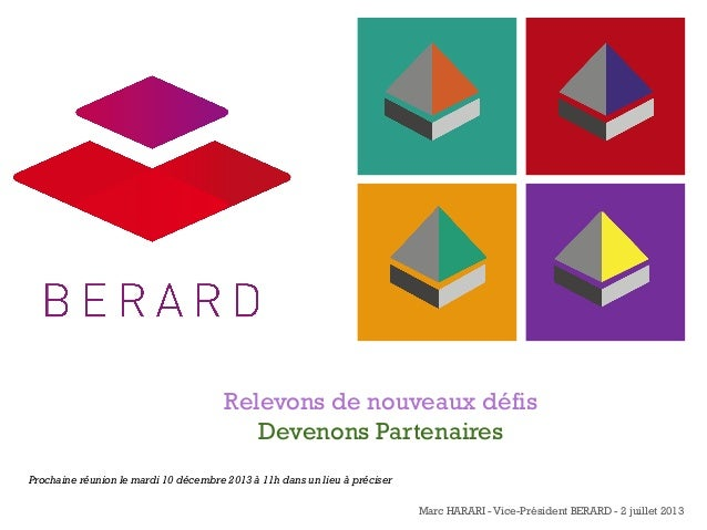 +  Relevons de nouveaux défis Devenons Partenaires Prochaine réunion le mardi 10 décembre 2013 à 11h dans un lieu à précis...
