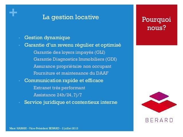 +  La gestion locative • •  Gestion dynamique Garantie d'un revenu régulier et optimisé • • • •  •  Garantie des lo...